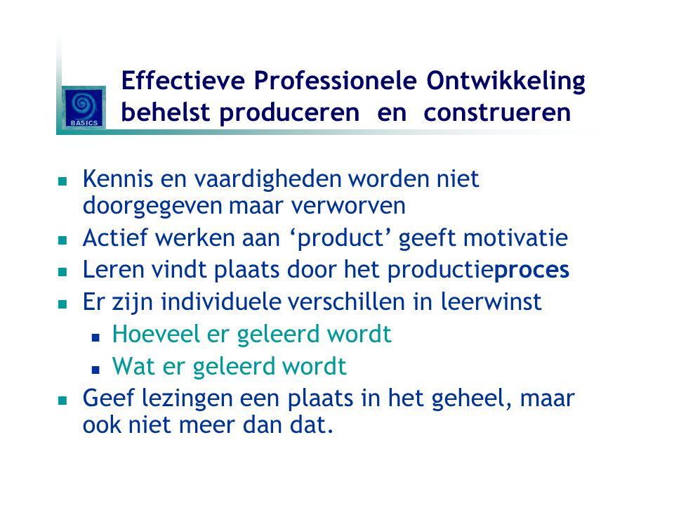 Effectieve Professionele Ontwikkeling behelst produceren en construeren