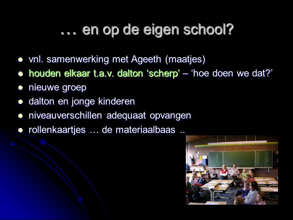 … en op de eigen school vnl. samenwerking met Ageeth (maatjes)