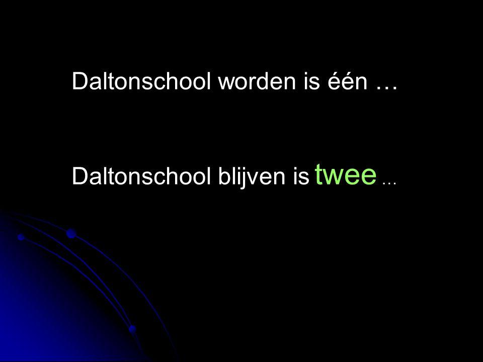 Daltonschool worden is één …