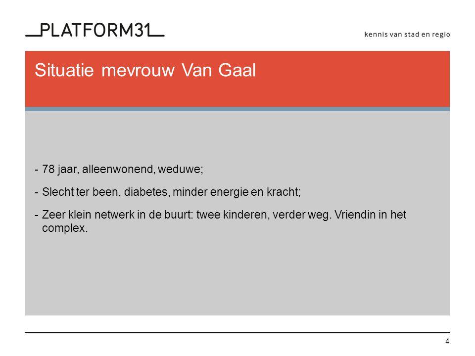 Situatie mevrouw Van Gaal