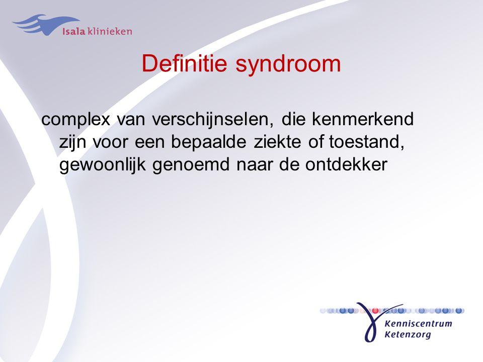 Definitie syndroom complex van verschijnselen, die kenmerkend zijn voor een bepaalde ziekte of toestand, gewoonlijk genoemd naar de ontdekker.