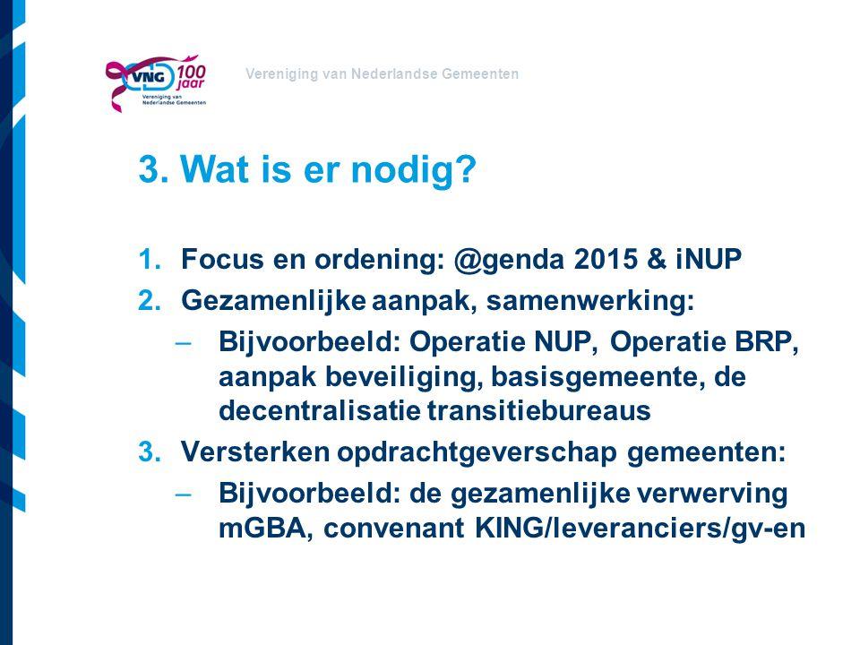 3. Wat is er nodig Focus en ordening: @genda 2015 & iNUP