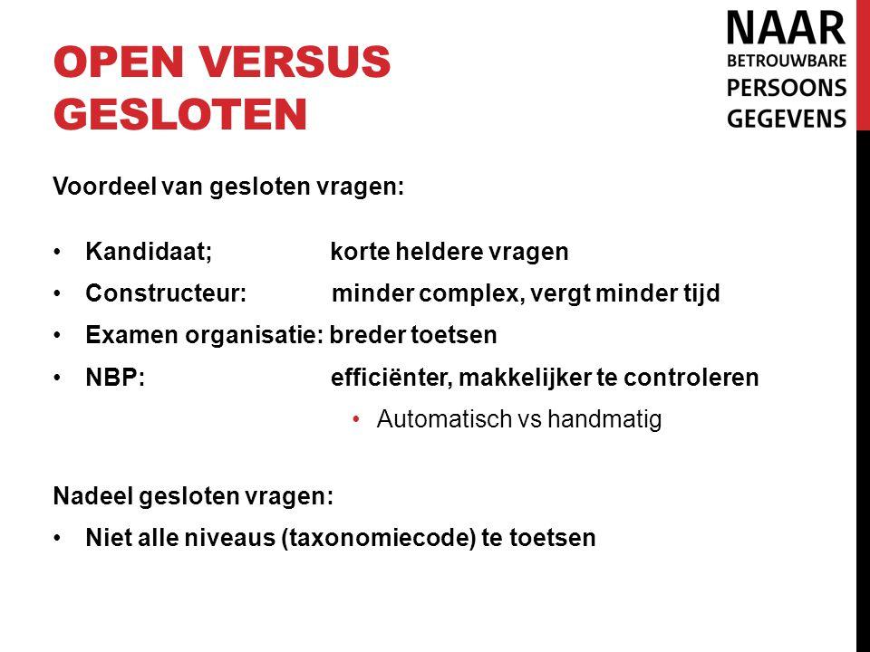 Open versus gesloten Voordeel van gesloten vragen: