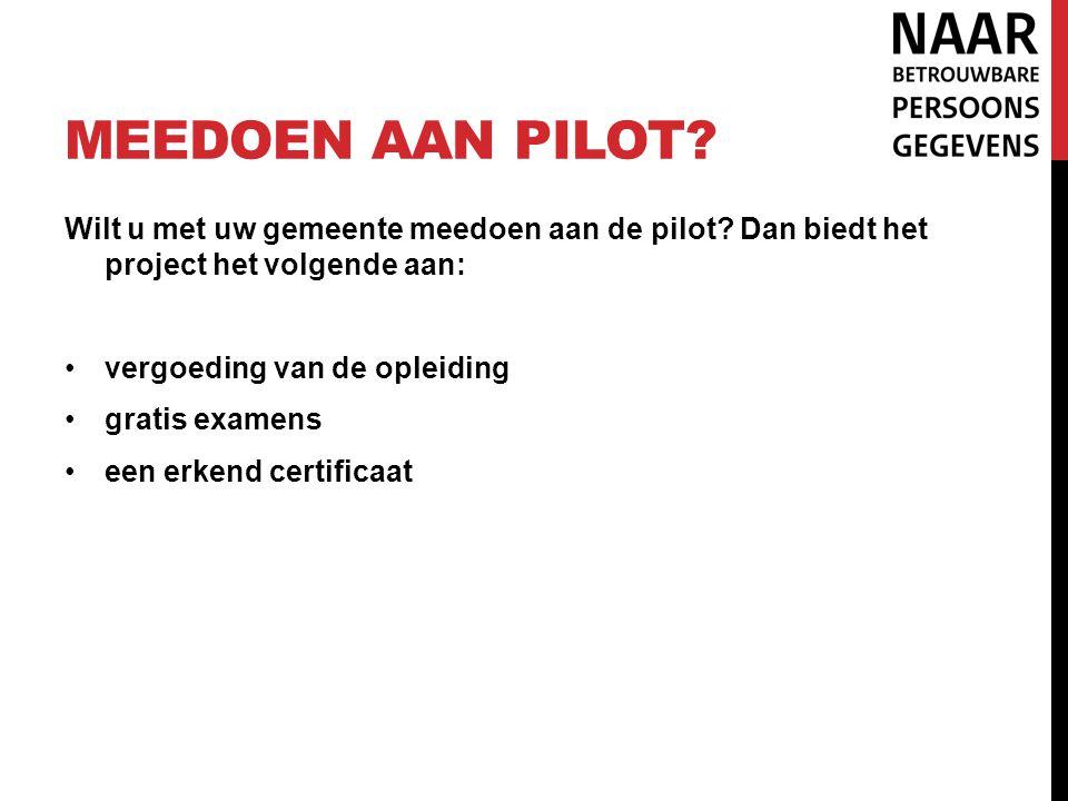 Meedoen aan Pilot Wilt u met uw gemeente meedoen aan de pilot Dan biedt het project het volgende aan: