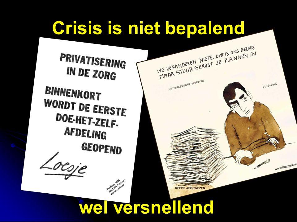 Crisis is niet bepalend