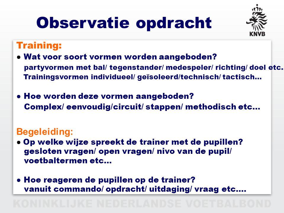 Observatie opdracht Training: Begeleiding: