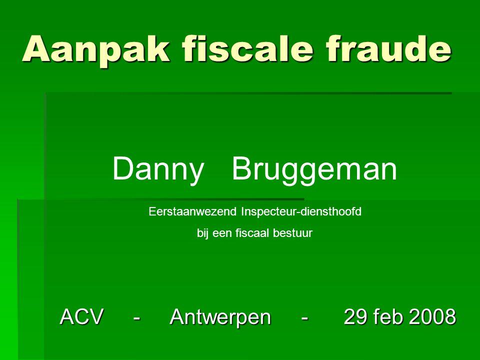 Aanpak fiscale fraude Danny Bruggeman ACV - Antwerpen - 29 feb 2008