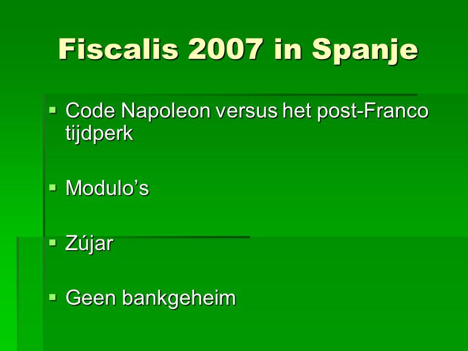 Fiscalis 2007 in Spanje Code Napoleon versus het post-Franco tijdperk