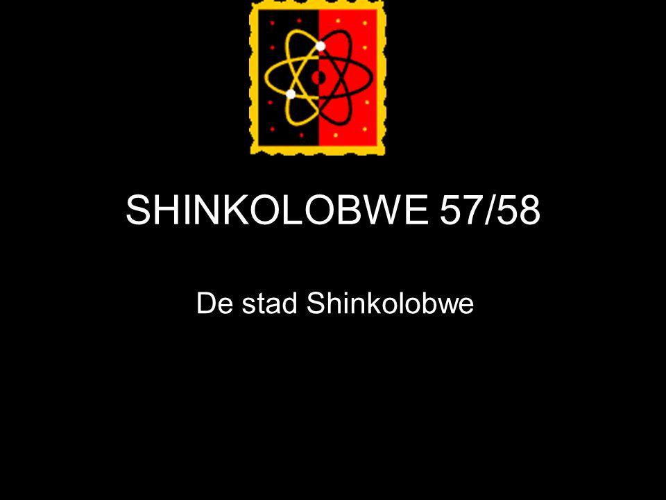 SHINKOLOBWE 57/58 De stad Shinkolobwe
