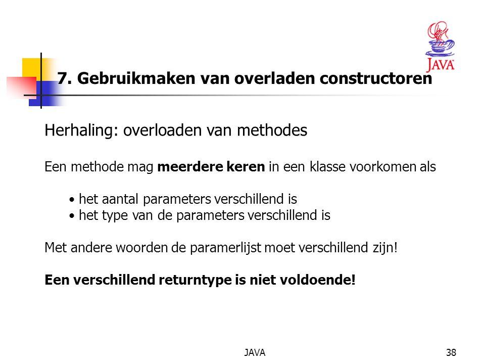 7. Gebruikmaken van overladen constructoren