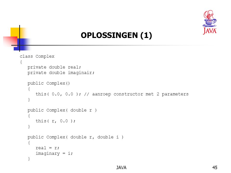 OPLOSSINGEN (1) class Complex { private double real;