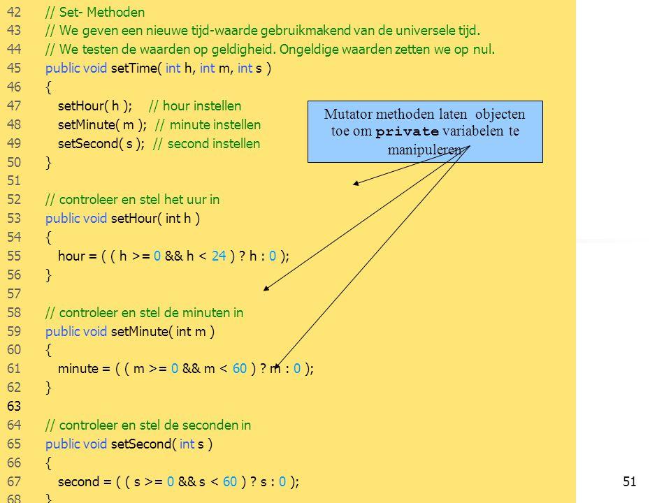 42 // Set- Methoden 43 // We geven een nieuwe tijd-waarde gebruikmakend van de universele tijd.