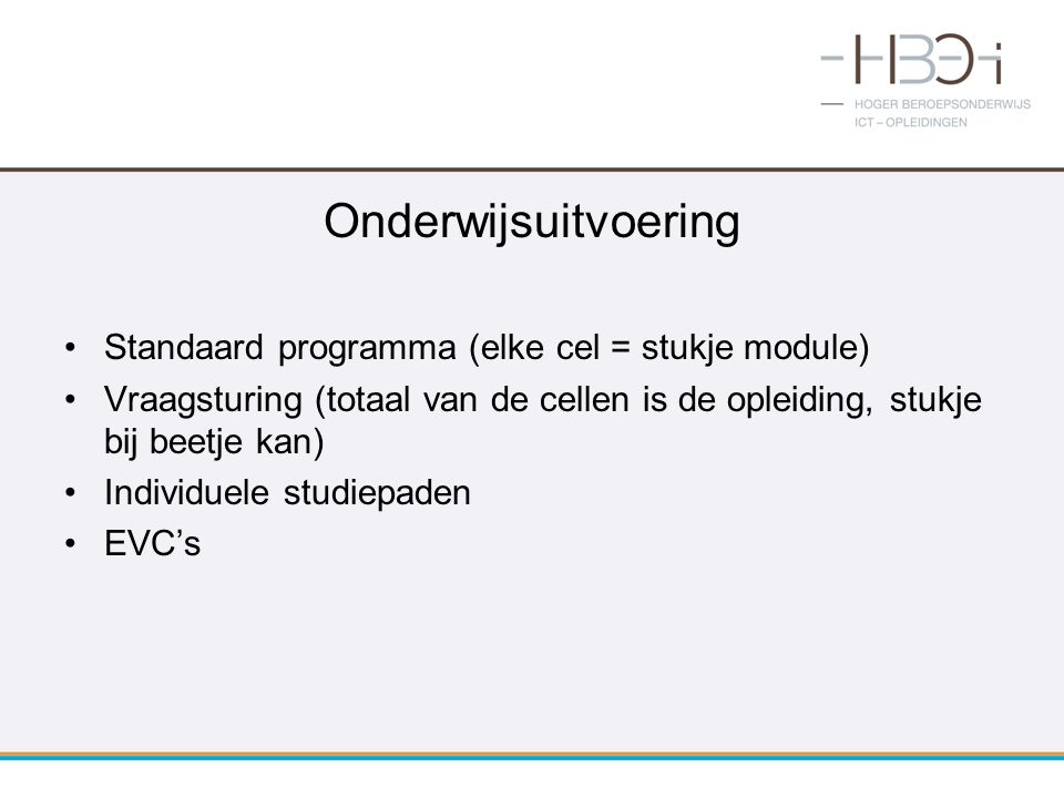Onderwijsuitvoering Standaard programma (elke cel = stukje module)