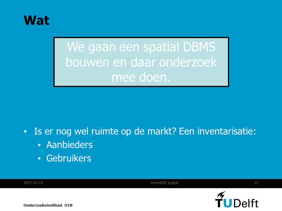 We gaan een spatial DBMS bouwen en daar onderzoek mee doen.