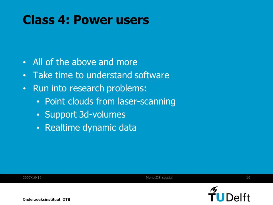 Class 4: Power users All of the above and more