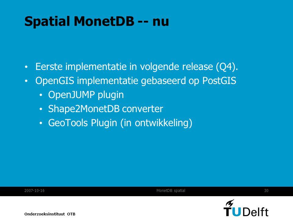 Spatial MonetDB -- nu Eerste implementatie in volgende release (Q4).
