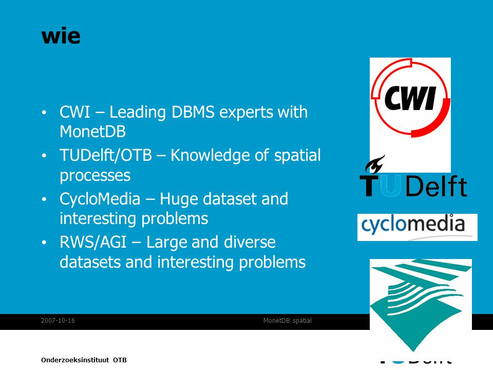 wie CWI – Leading DBMS experts with MonetDB