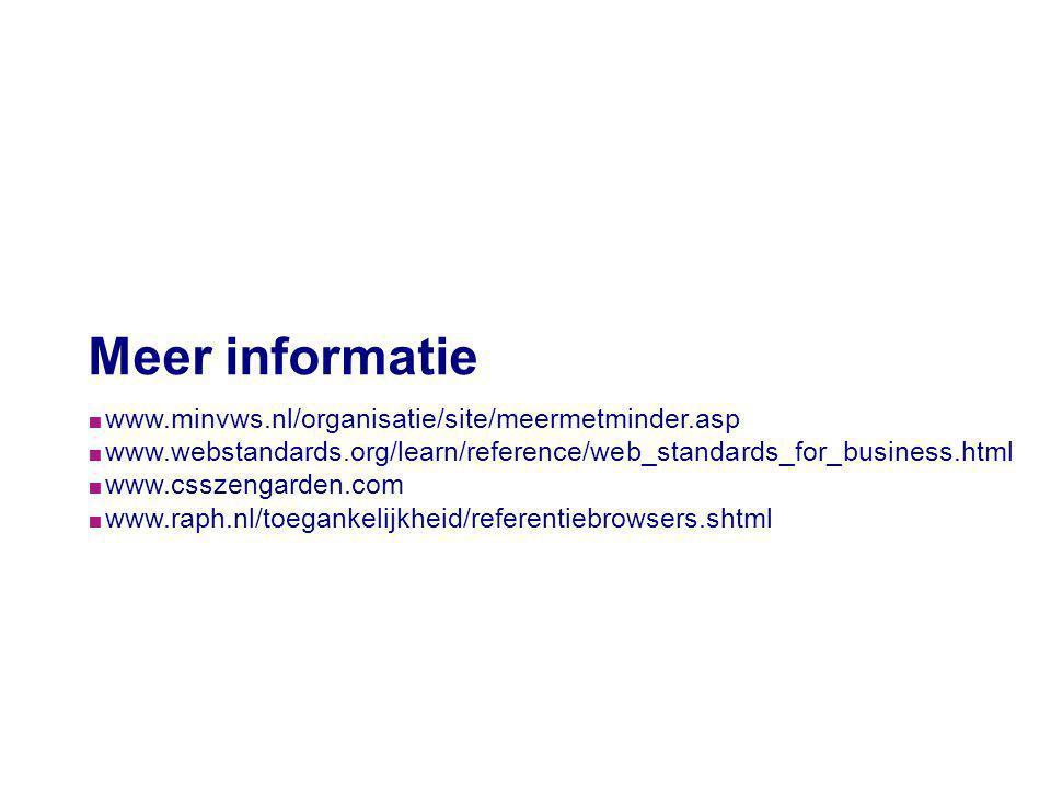 Meer informatie www.minvws.nl/organisatie/site/meermetminder.asp