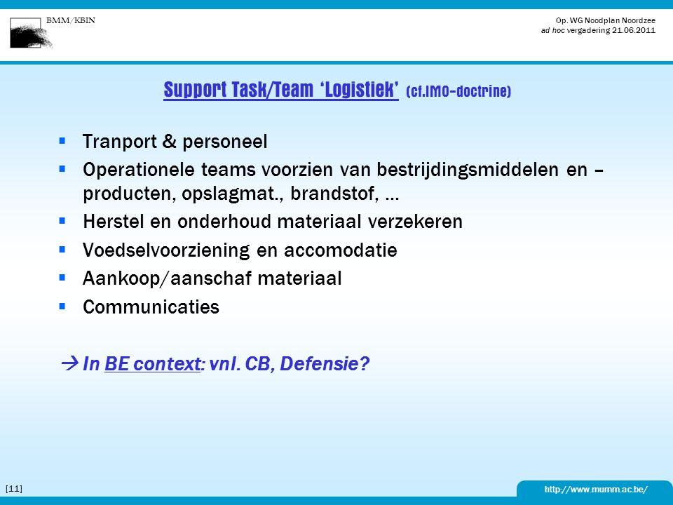 Support Task/Team 'Logistiek' (cf.IMO-doctrine)