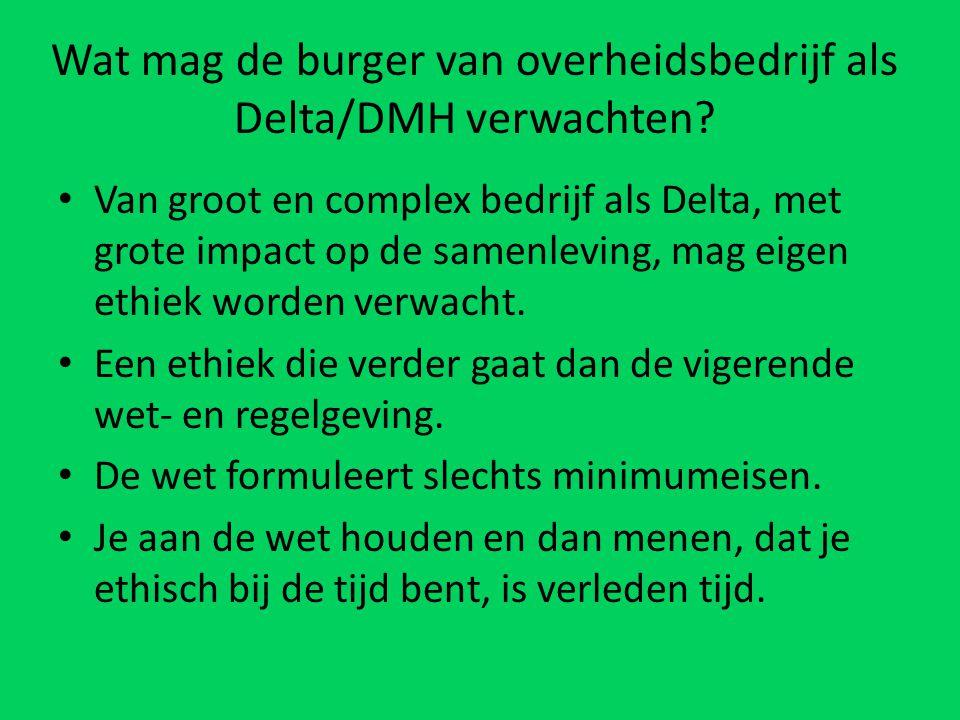 Wat mag de burger van overheidsbedrijf als Delta/DMH verwachten