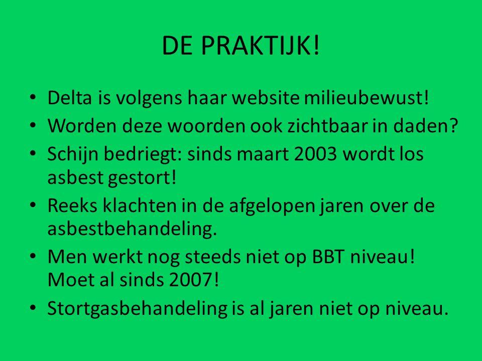 DE PRAKTIJK! Delta is volgens haar website milieubewust!