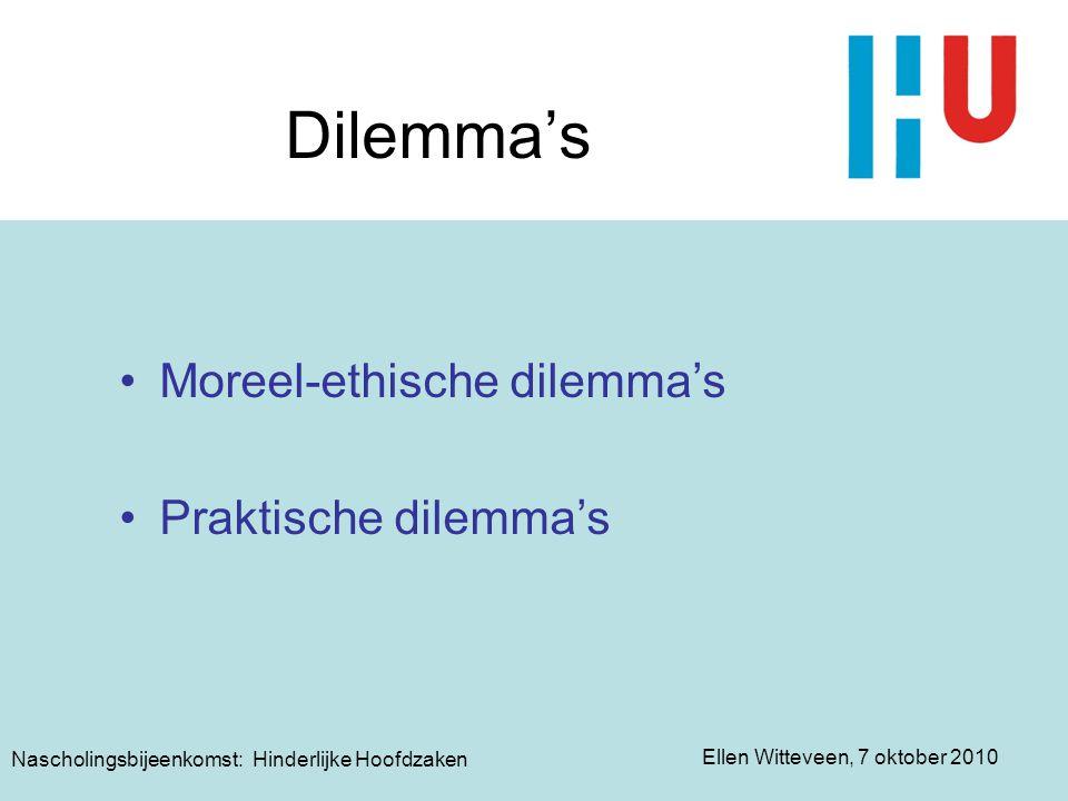 Dilemma's Moreel-ethische dilemma's Praktische dilemma's