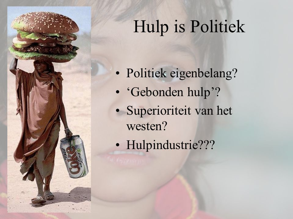 Hulp is Politiek Politiek eigenbelang 'Gebonden hulp'