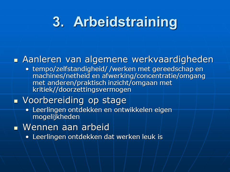 3. Arbeidstraining Aanleren van algemene werkvaardigheden