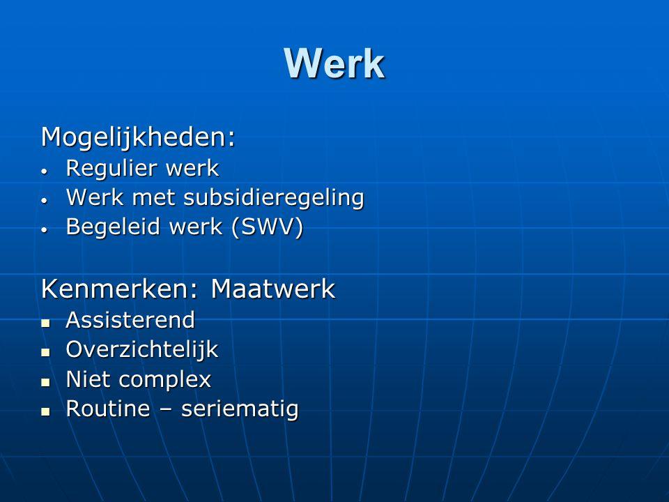 Werk Mogelijkheden: Kenmerken: Maatwerk Regulier werk