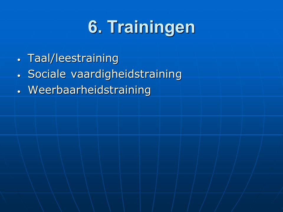 6. Trainingen Taal/leestraining Sociale vaardigheidstraining