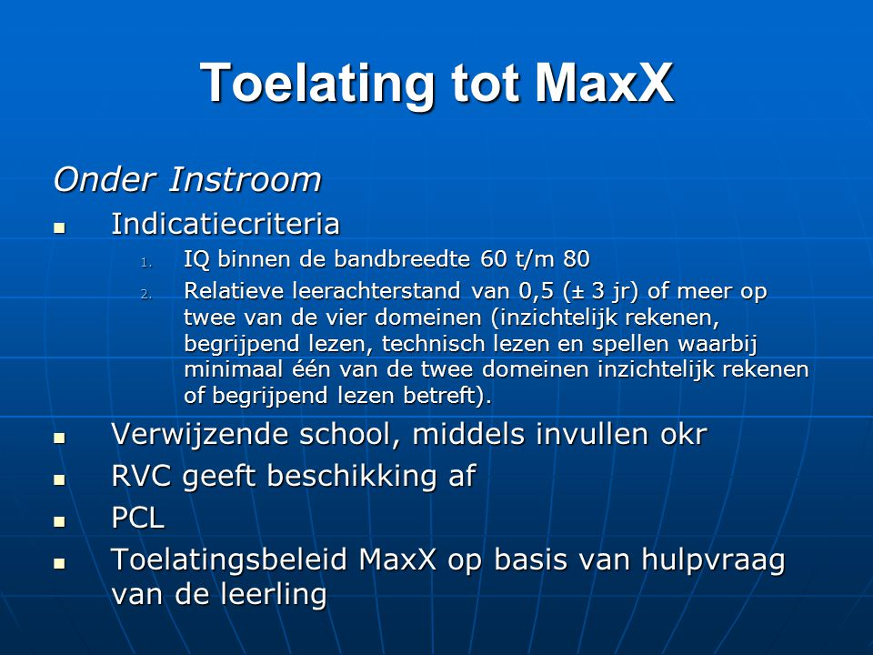 Toelating tot MaxX Onder Instroom Indicatiecriteria
