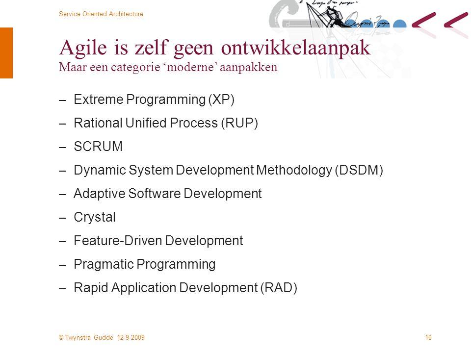 Agile is zelf geen ontwikkelaanpak Maar een categorie 'moderne' aanpakken