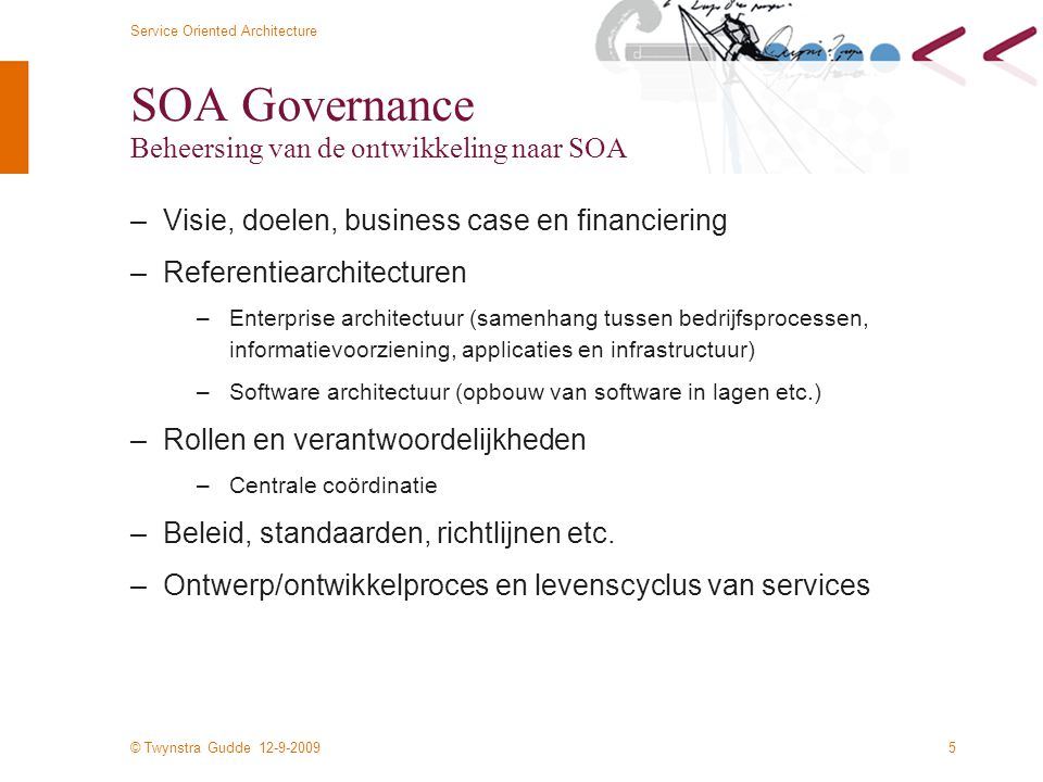 SOA Governance Beheersing van de ontwikkeling naar SOA