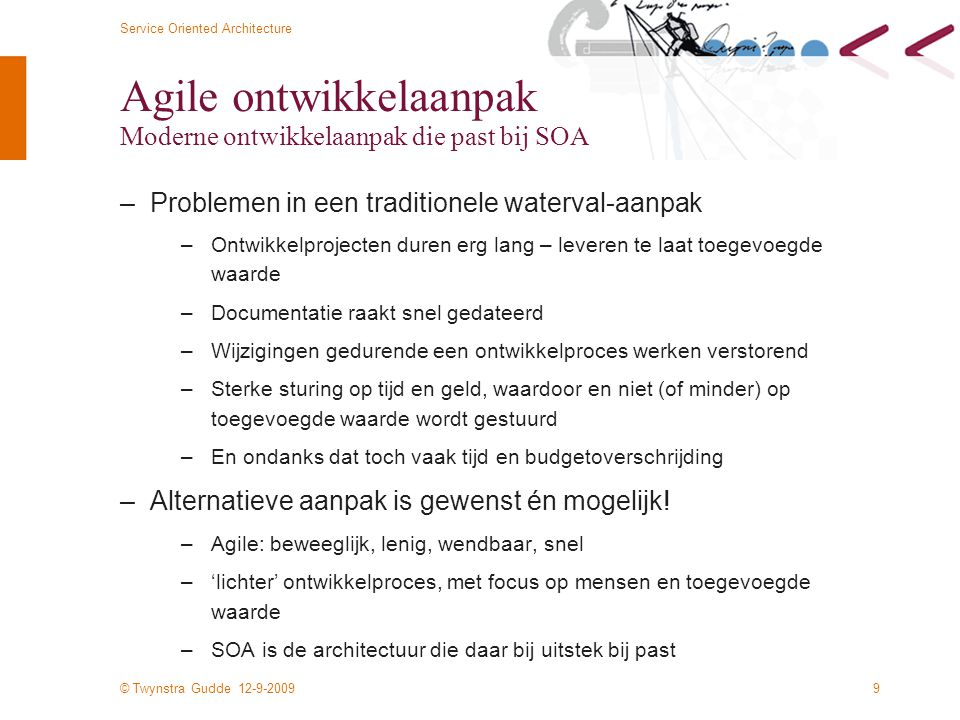 Agile ontwikkelaanpak Moderne ontwikkelaanpak die past bij SOA