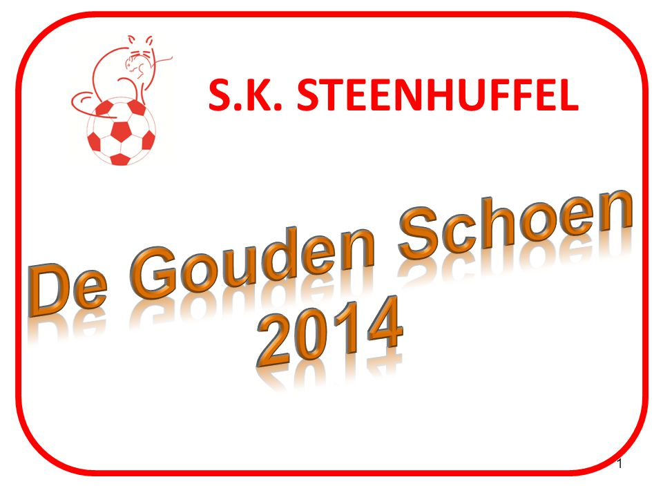 S.K. STEENHUFFEL De Gouden Schoen 2014