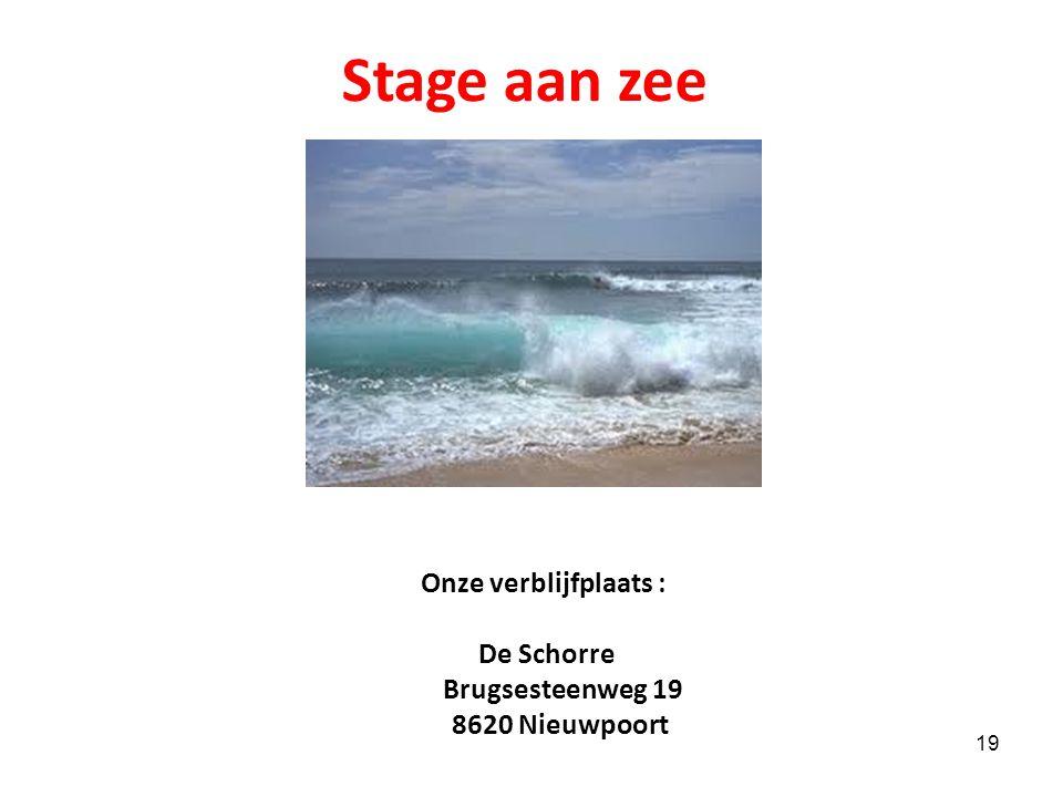 Stage aan zee Onze verblijfplaats : De Schorre Brugsesteenweg 19
