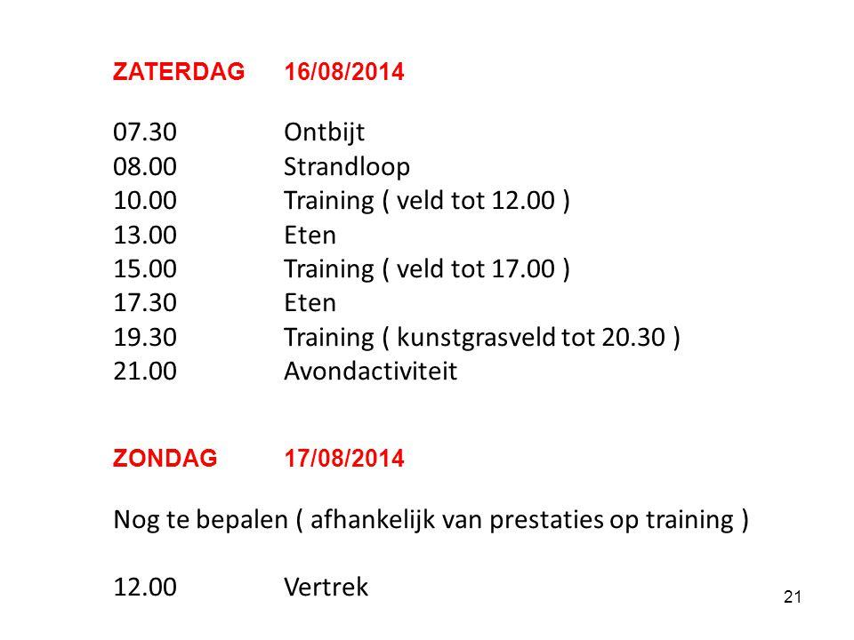 19.30 Training ( kunstgrasveld tot 20.30 ) 21.00 Avondactiviteit