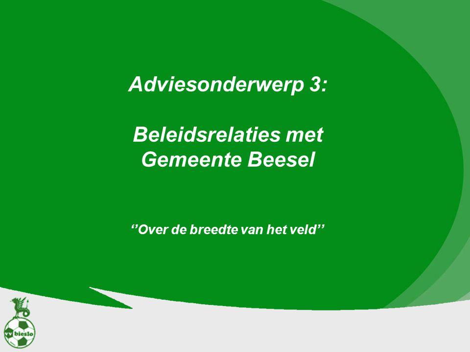 Adviesonderwerp 3: Beleidsrelaties met Gemeente Beesel ''Over de breedte van het veld''