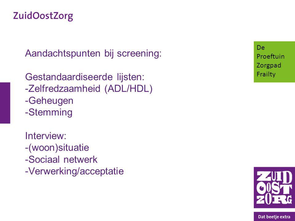 Aandachtspunten bij screening: Gestandaardiseerde lijsten: