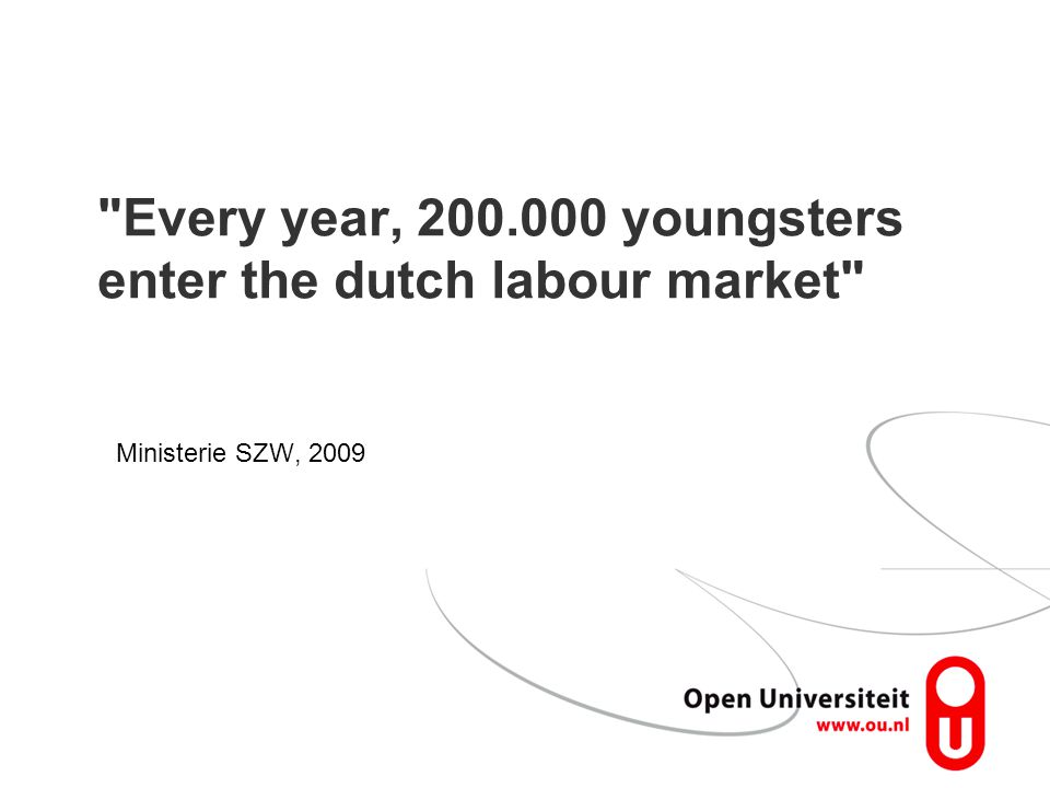 Every year, 200.000 youngsters enter the dutch labour market