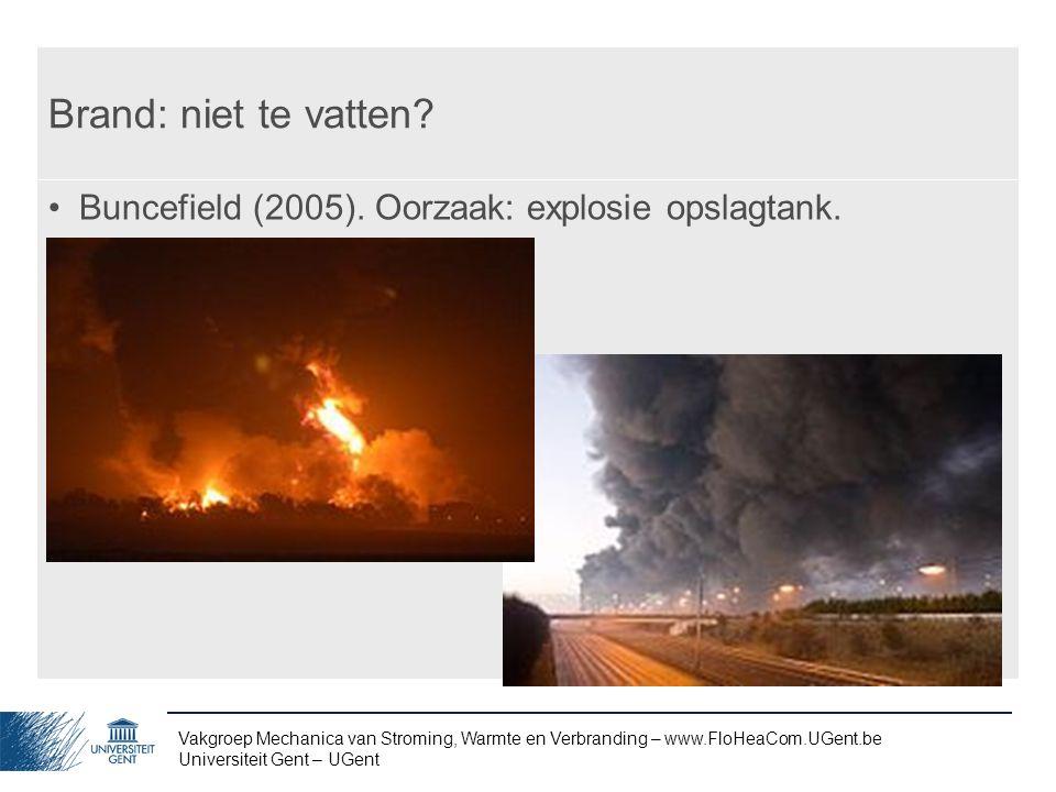 Brand: niet te vatten Buncefield (2005). Oorzaak: explosie opslagtank.