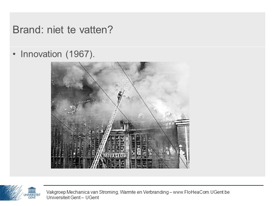 Brand: niet te vatten Innovation (1967).