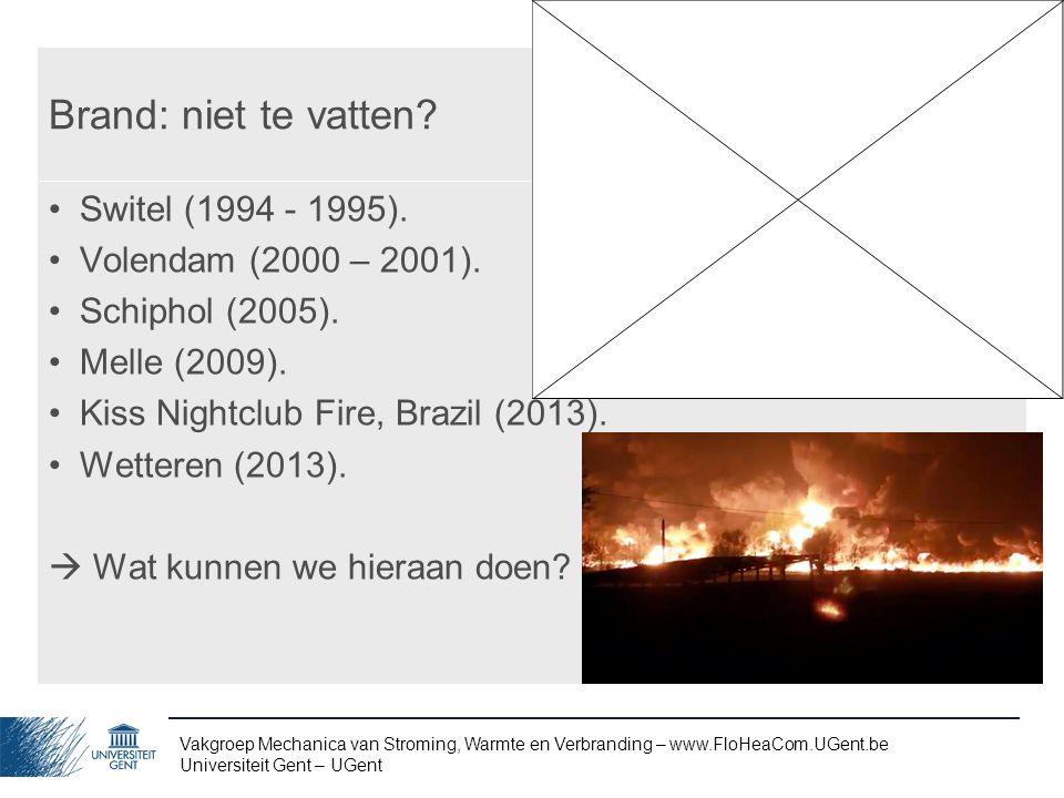 Brand: niet te vatten Switel (1994 - 1995). Volendam (2000 – 2001).