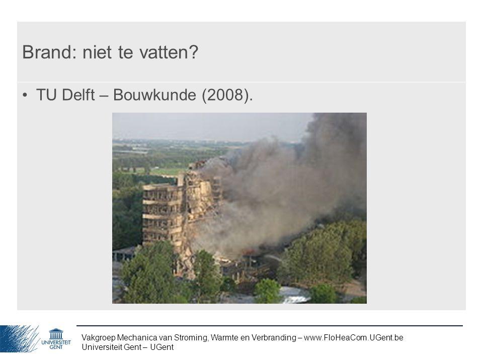 Brand: niet te vatten TU Delft – Bouwkunde (2008).