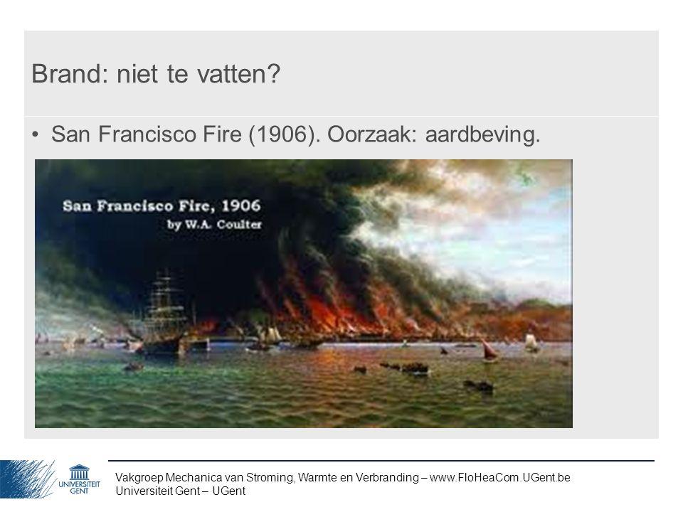 Brand: niet te vatten San Francisco Fire (1906). Oorzaak: aardbeving.