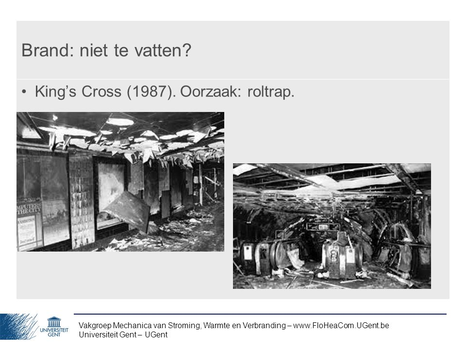 Brand: niet te vatten King's Cross (1987). Oorzaak: roltrap.