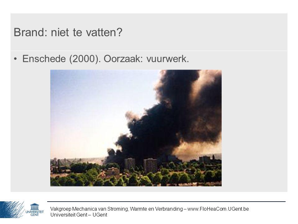 Brand: niet te vatten Enschede (2000). Oorzaak: vuurwerk.