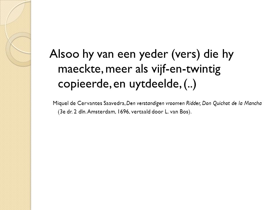 Alsoo hy van een yeder (vers) die hy maeckte, meer als vijf-en-twintig copieerde, en uytdeelde, (..)