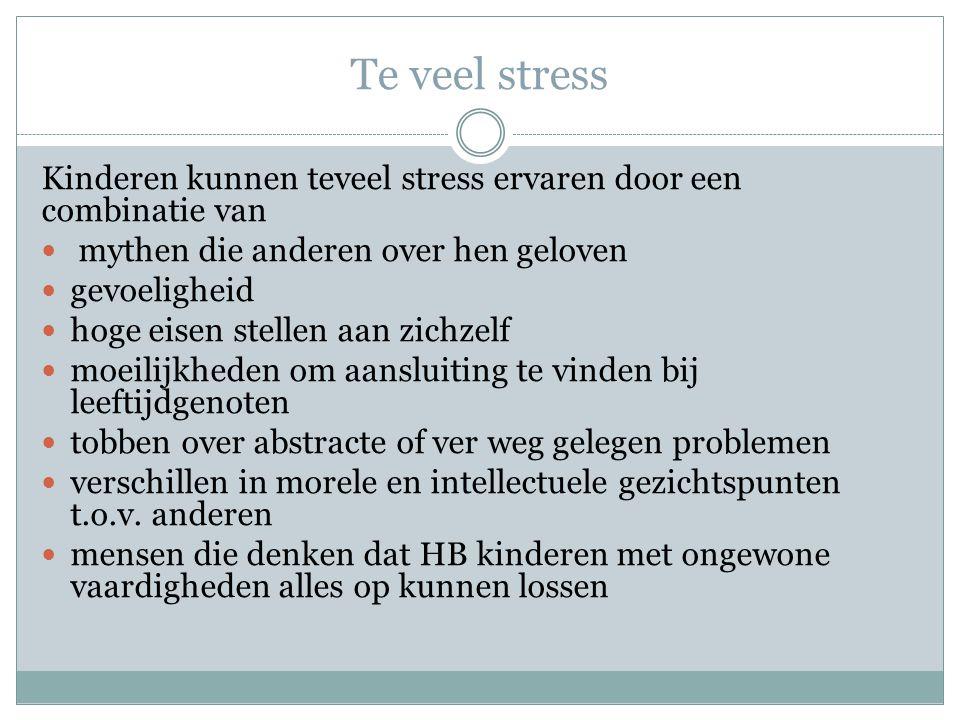 Te veel stress Kinderen kunnen teveel stress ervaren door een combinatie van. mythen die anderen over hen geloven.