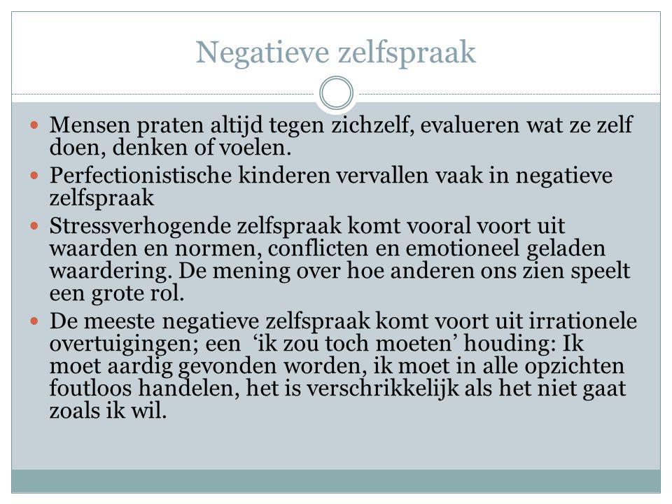 Negatieve zelfspraak Mensen praten altijd tegen zichzelf, evalueren wat ze zelf doen, denken of voelen.